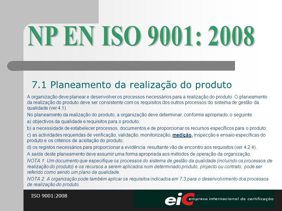 NP EN ISO 9001: 2008 7.1 Planeamento da realização do produto