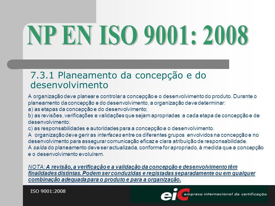 NP EN ISO 9001: 2008 7.3.1 Planeamento da concepção e do desenvolvimento.