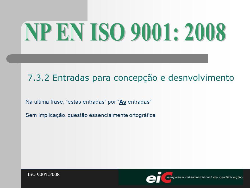 NP EN ISO 9001: 2008 7.3.2 Entradas para concepção e desnvolvimento