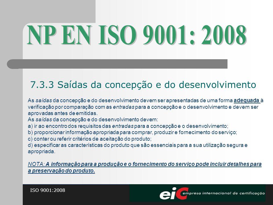 NP EN ISO 9001: 2008 7.3.3 Saídas da concepção e do desenvolvimento