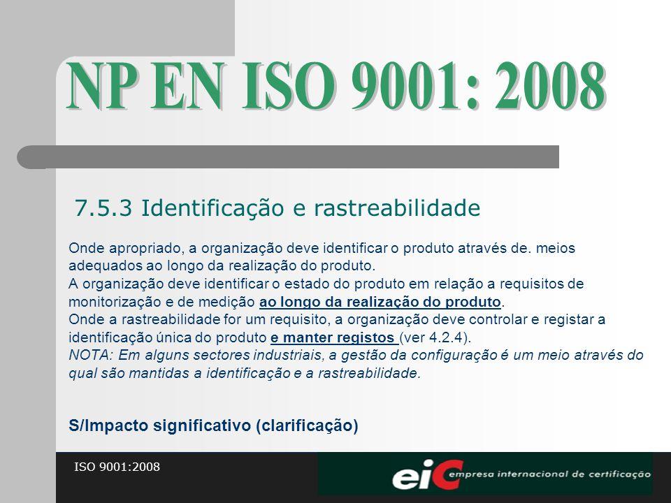 NP EN ISO 9001: 2008 7.5.3 Identificação e rastreabilidade