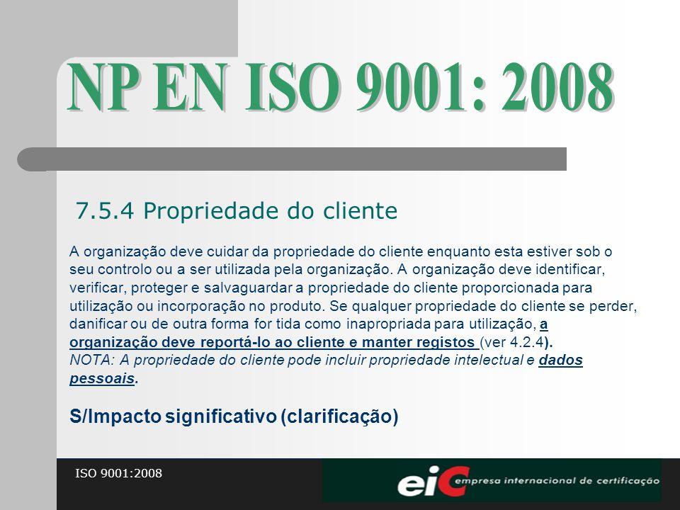 NP EN ISO 9001: 2008 7.5.4 Propriedade do cliente