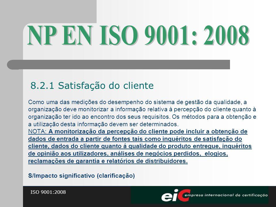 NP EN ISO 9001: 2008 8.2.1 Satisfação do cliente