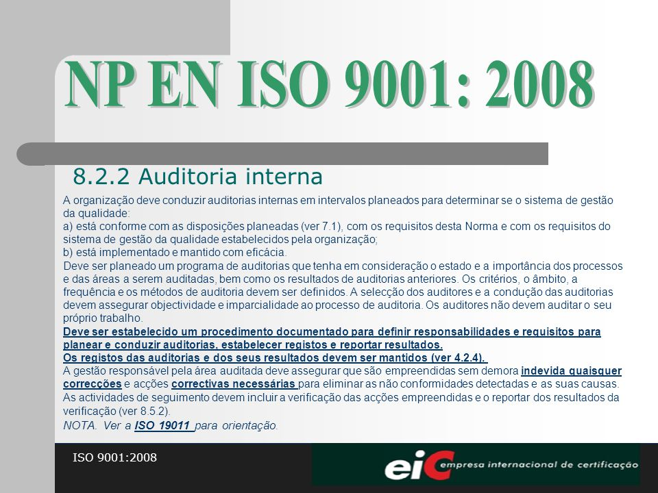 NP EN ISO 9001: 2008 8.2.2 Auditoria interna