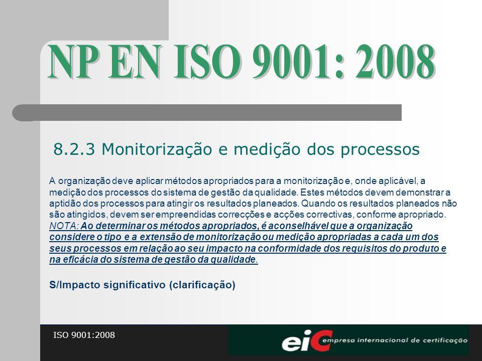 NP EN ISO 9001: 2008 8.2.3 Monitorização e medição dos processos