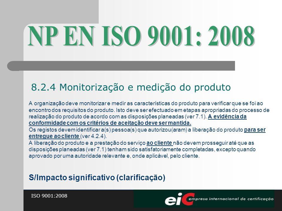 NP EN ISO 9001: 2008 8.2.4 Monitorização e medição do produto