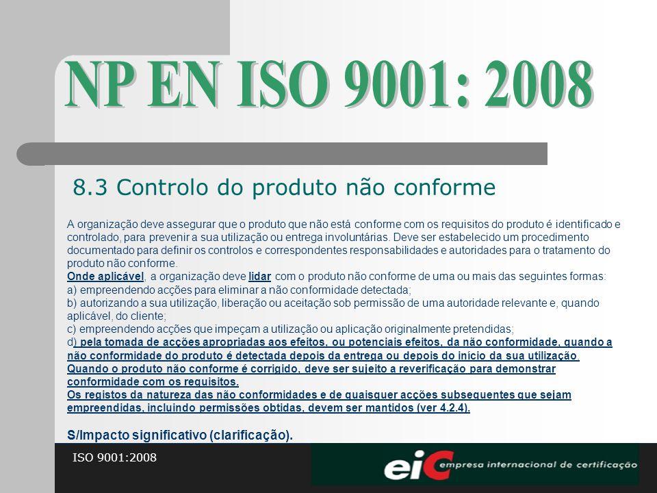 NP EN ISO 9001: 2008 8.3 Controlo do produto não conforme
