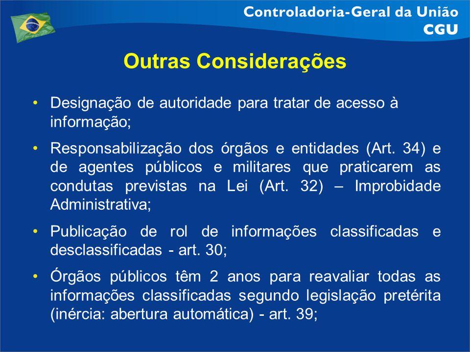 Outras Considerações Designação de autoridade para tratar de acesso à informação;