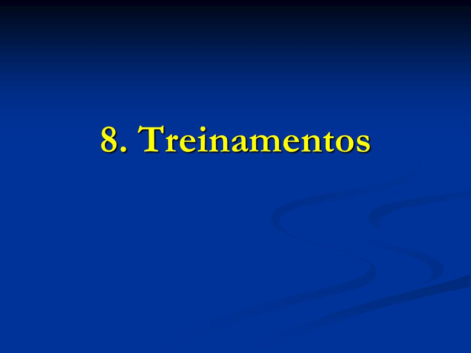 8. Treinamentos