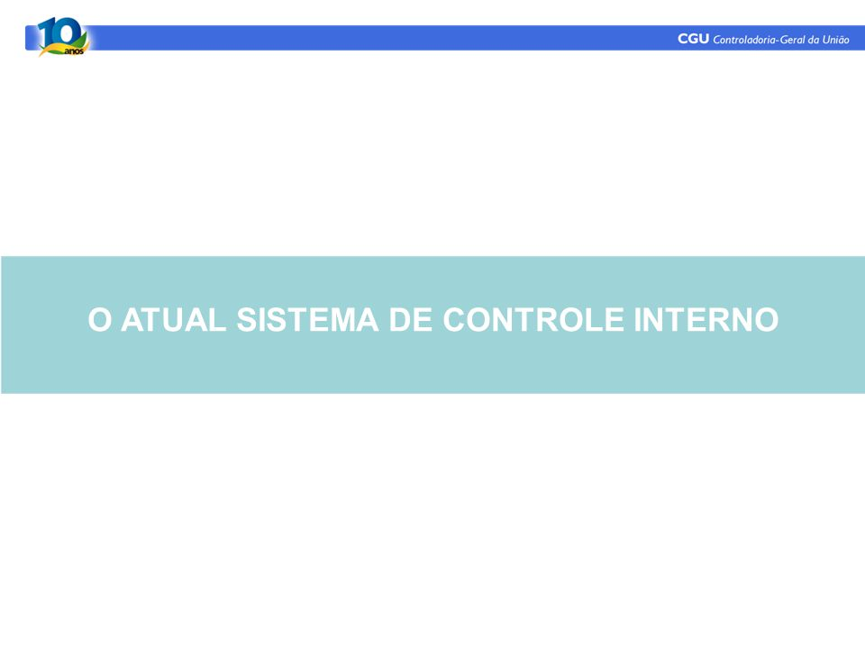 O ATUAL SISTEMA DE CONTROLE INTERNO