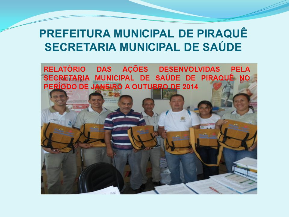 PREFEITURA MUNICIPAL DE PIRAQUÊ SECRETARIA MUNICIPAL DE SAÚDE