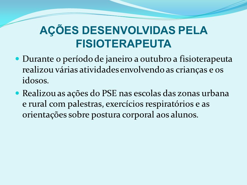 AÇÕES DESENVOLVIDAS PELA FISIOTERAPEUTA