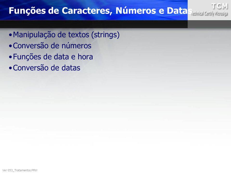 Funções de Caracteres, Números e Datas