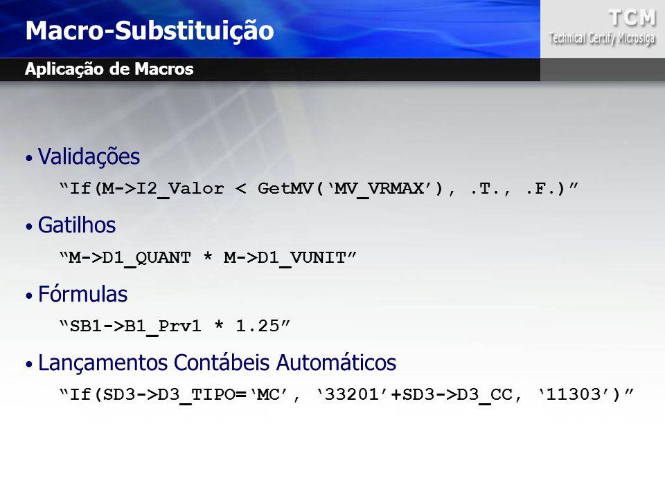 Macro-Substituição Validações Gatilhos Fórmulas