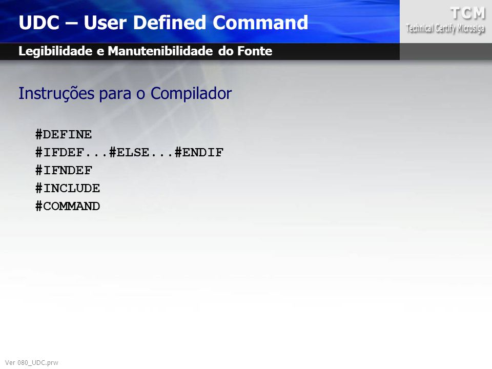 UDC – User Defined Command