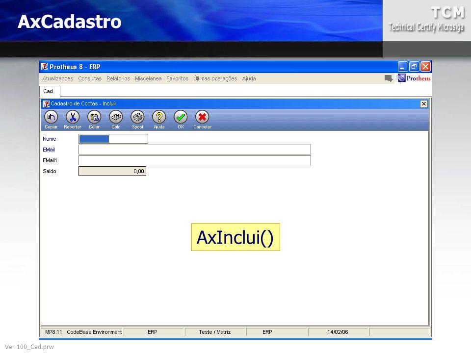 AxCadastro AxInclui() Ver 100_Cad.prw