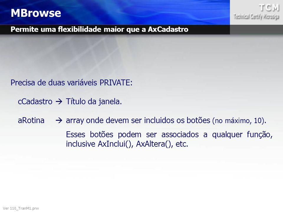 MBrowse Precisa de duas variáveis PRIVATE: