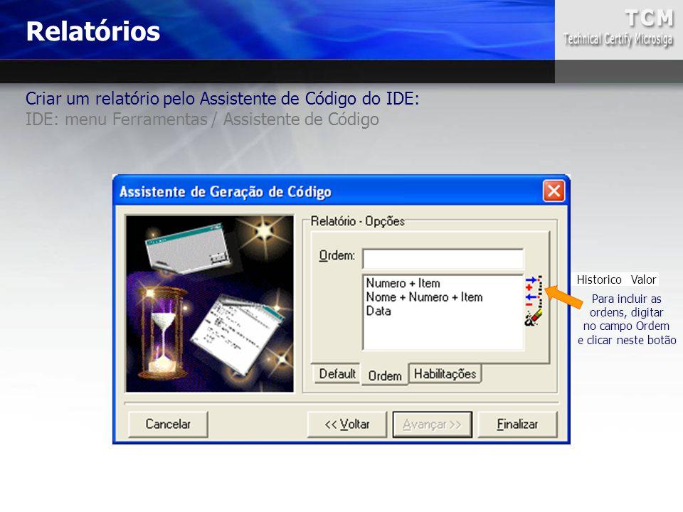 Relatórios Criar um relatório pelo Assistente de Código do IDE: