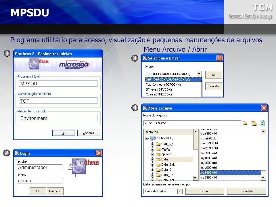 MPSDU Programa utilitário para acesso, visualização e pequenas manutenções de arquivos. Menu Arquivo / Abrir.