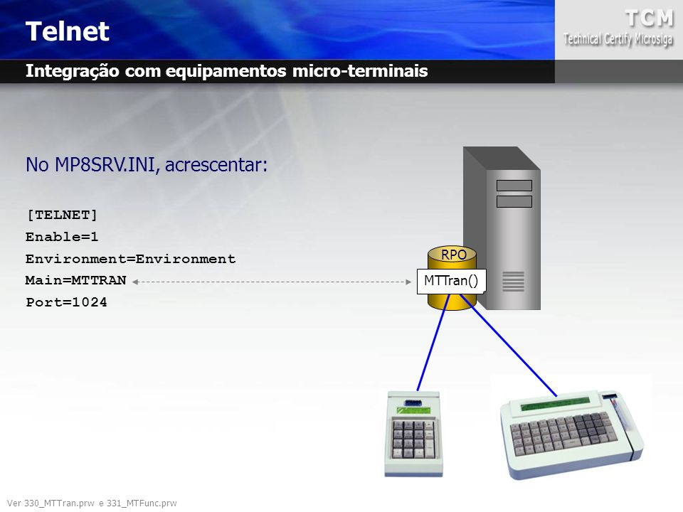 Telnet No MP8SRV.INI, acrescentar: