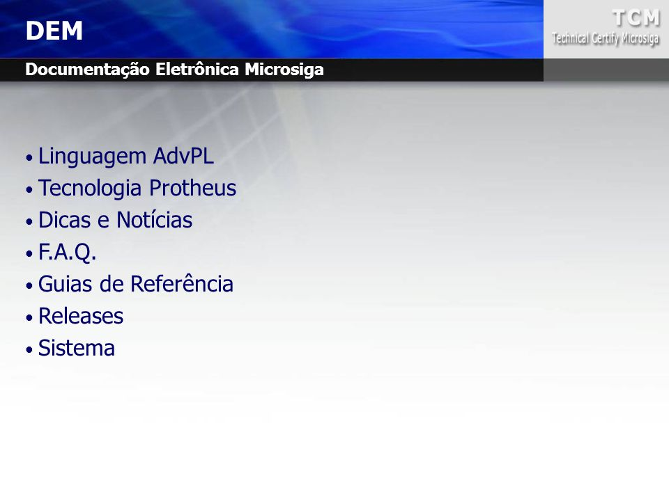 DEM Linguagem AdvPL Tecnologia Protheus Dicas e Notícias F.A.Q.