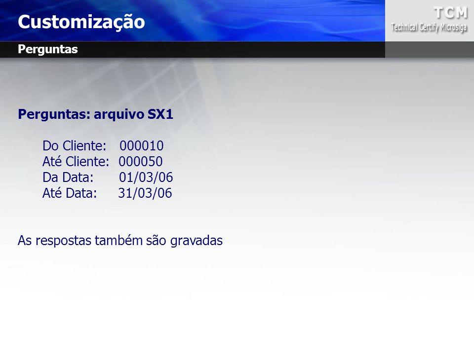 Customização Perguntas: arquivo SX1 Do Cliente: 000010