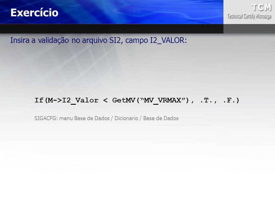 If(M->I2_Valor < GetMV( MV_VRMAX ), .T., .F.)