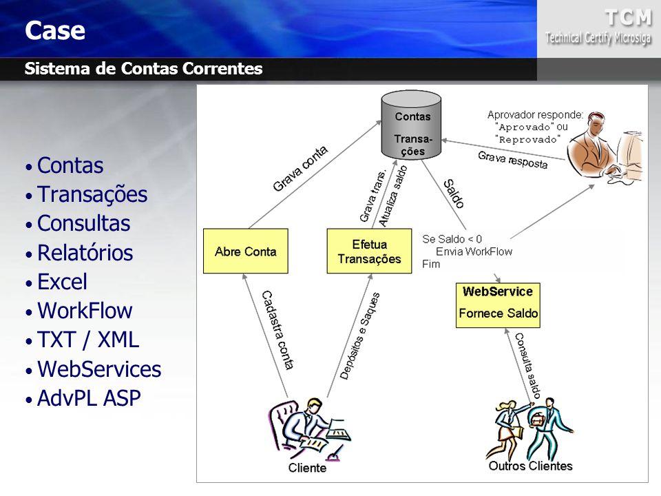 Case Contas Transações Consultas Relatórios Excel WorkFlow TXT / XML