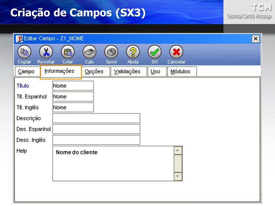Criação de Campos (SX3) Nome do cliente