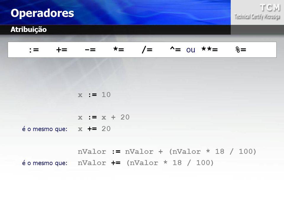 Operadores := += -= *= /= ^= ou **= %= x := 10 x := x + 20