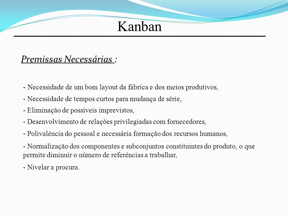 Kanban Premissas Necessárias :