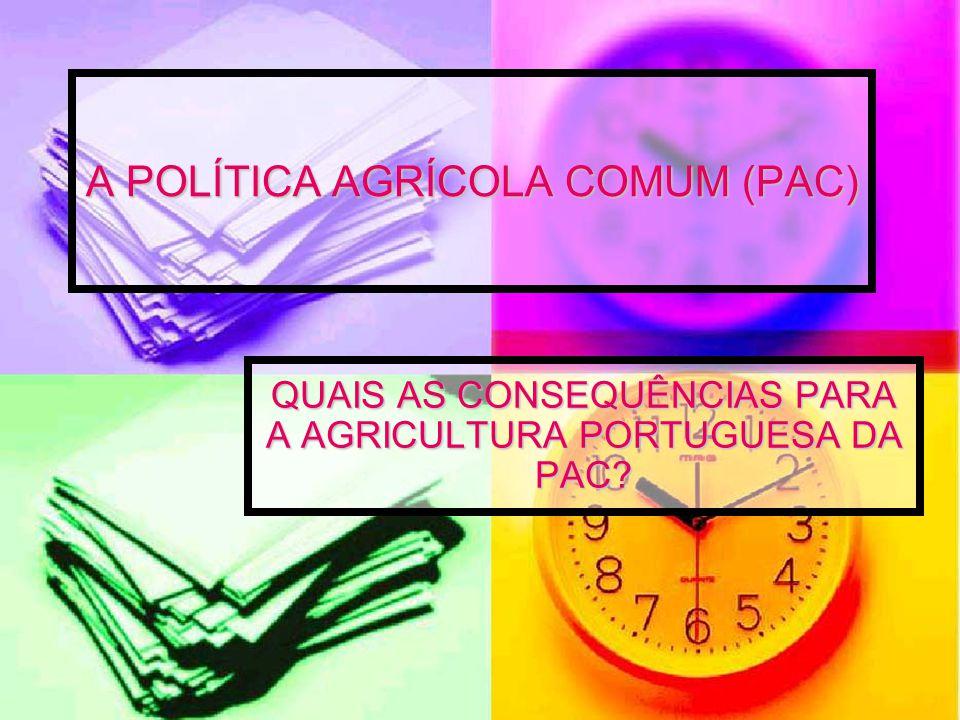 A POLÍTICA AGRÍCOLA COMUM (PAC)