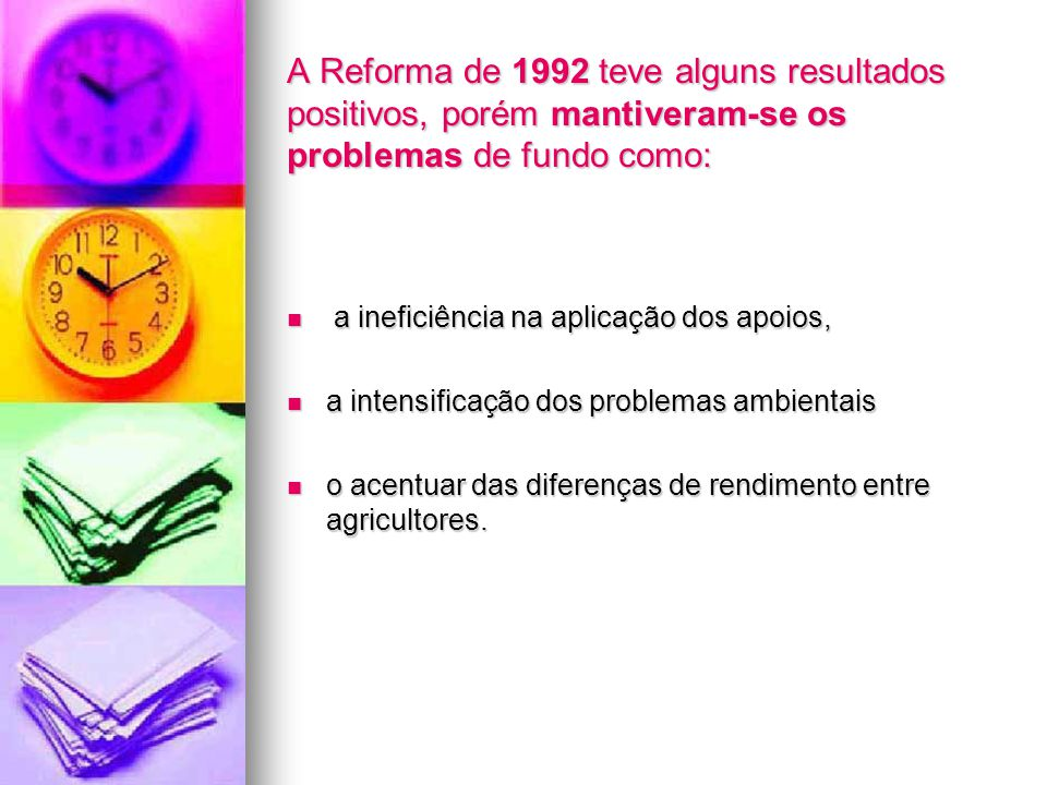 A Reforma de 1992 teve alguns resultados positivos, porém mantiveram-se os problemas de fundo como: