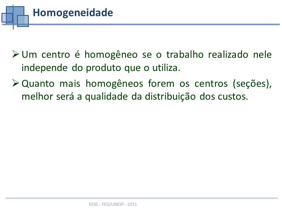 Homogeneidade Um centro é homogêneo se o trabalho realizado nele independe do produto que o utiliza.
