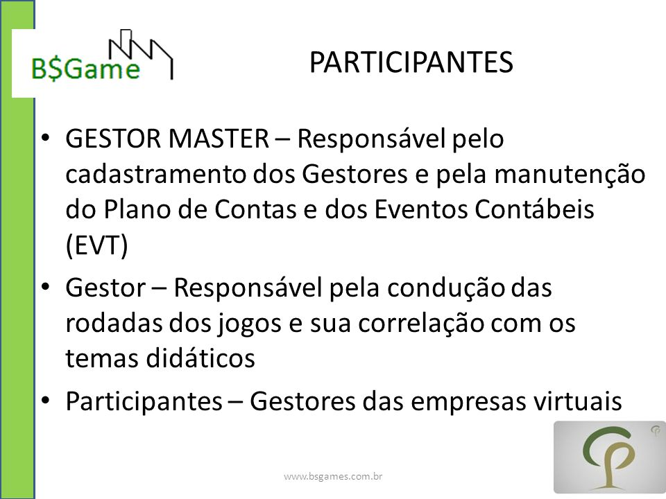 PARTICIPANTES GESTOR MASTER – Responsável pelo cadastramento dos Gestores e pela manutenção do Plano de Contas e dos Eventos Contábeis (EVT)