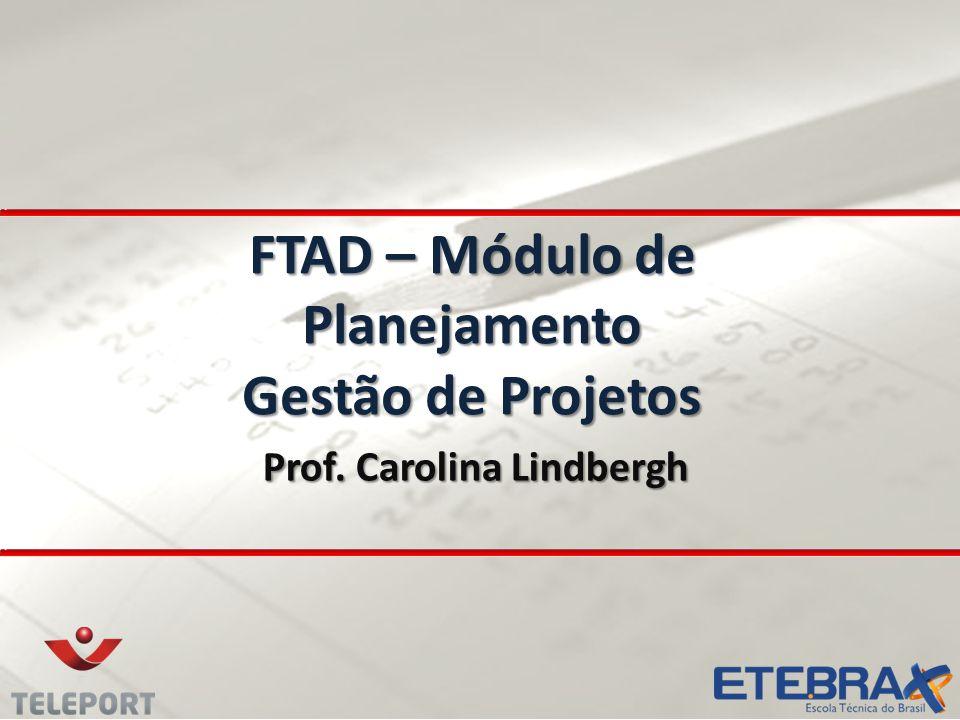 FTAD – Módulo de Planejamento Gestão de Projetos