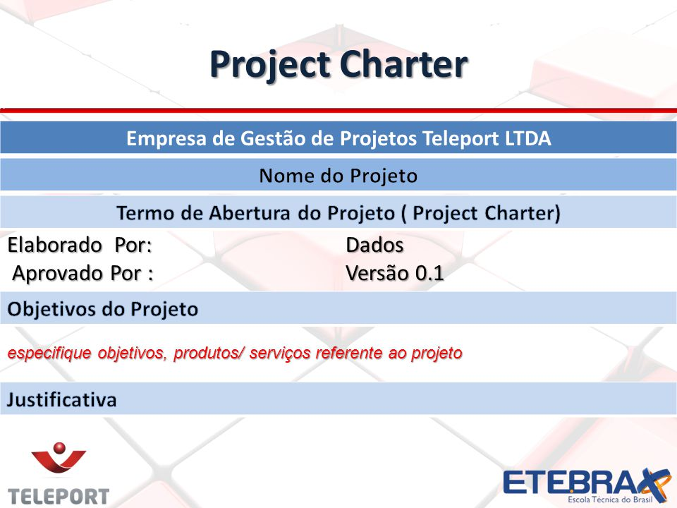 Project Charter Elaborado Por: Dados Aprovado Por : Versão 0.1