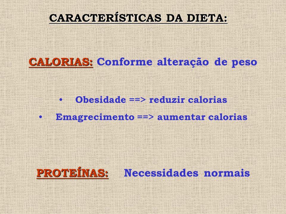 CARACTERÍSTICAS DA DIETA: