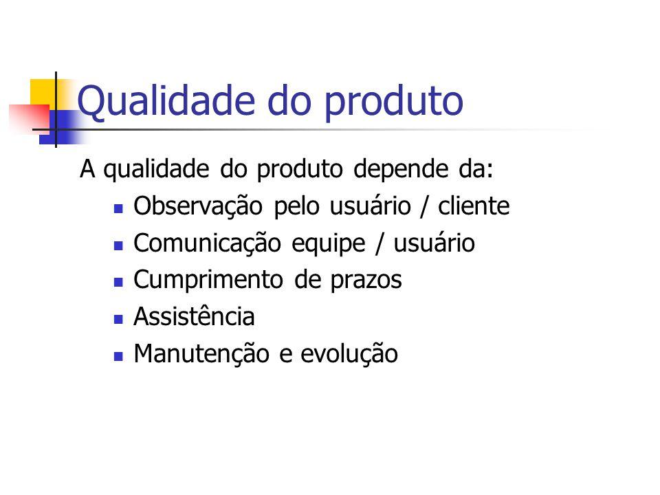 Qualidade do produto A qualidade do produto depende da:
