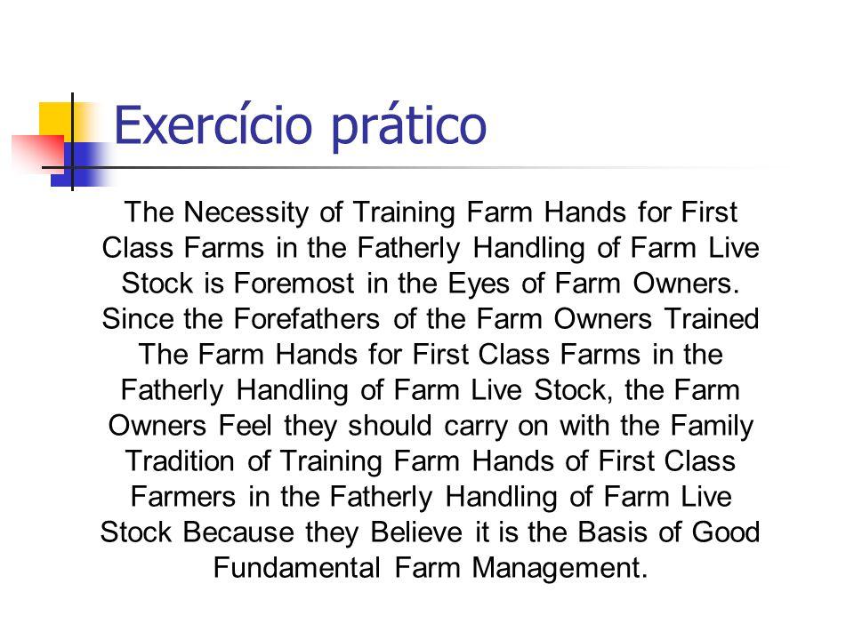 Exercício prático The Necessity of Training Farm Hands for First