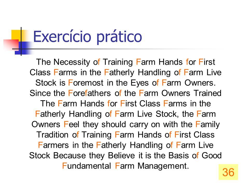 Exercício prático 36 The Necessity of Training Farm Hands for First