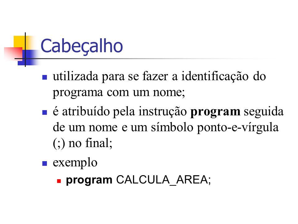 Cabeçalho utilizada para se fazer a identificação do programa com um nome;