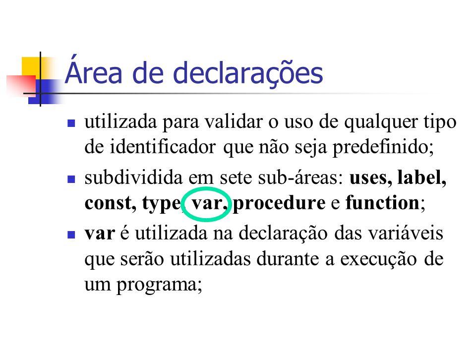 Área de declarações utilizada para validar o uso de qualquer tipo de identificador que não seja predefinido;