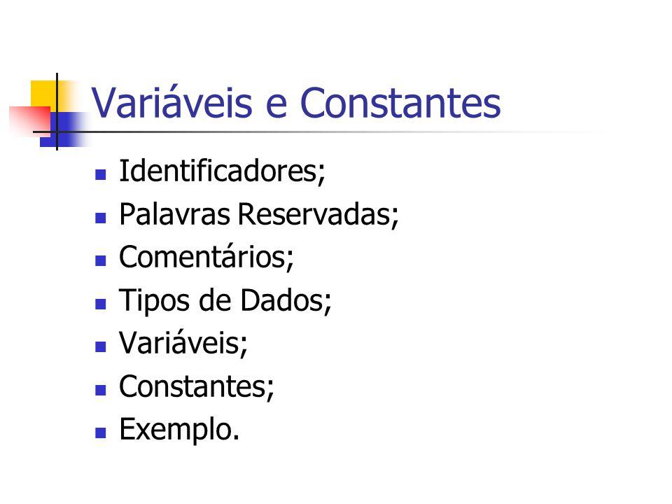 Variáveis e Constantes