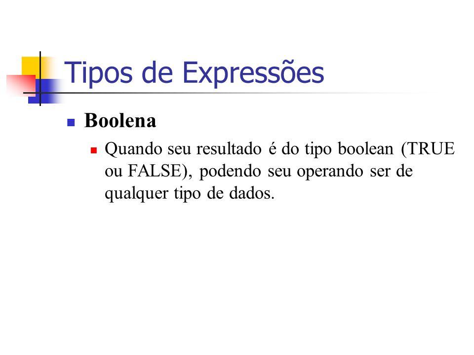 Tipos de Expressões Boolena