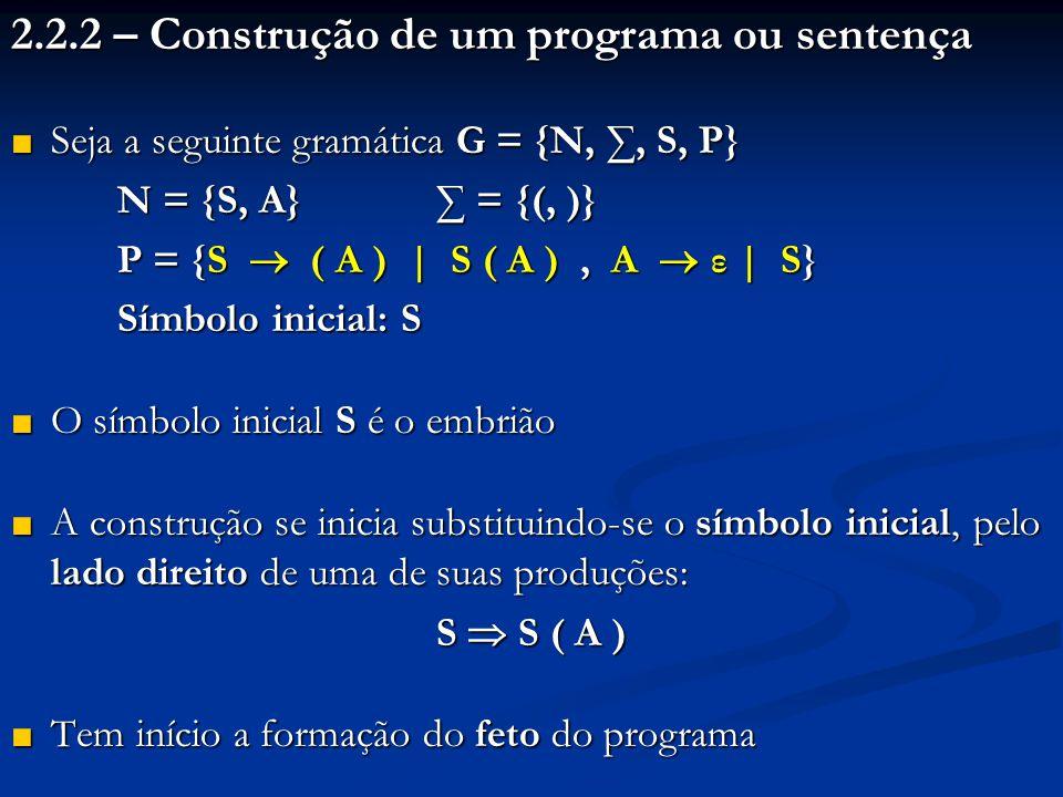 2.2.2 – Construção de um programa ou sentença