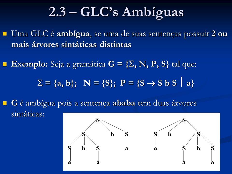  = {a, b}; N = {S}; P = {S  S b S  a}