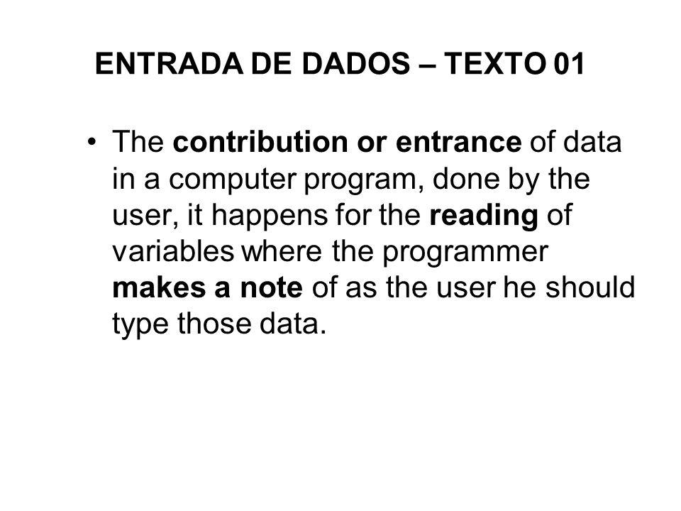 ENTRADA DE DADOS – TEXTO 01