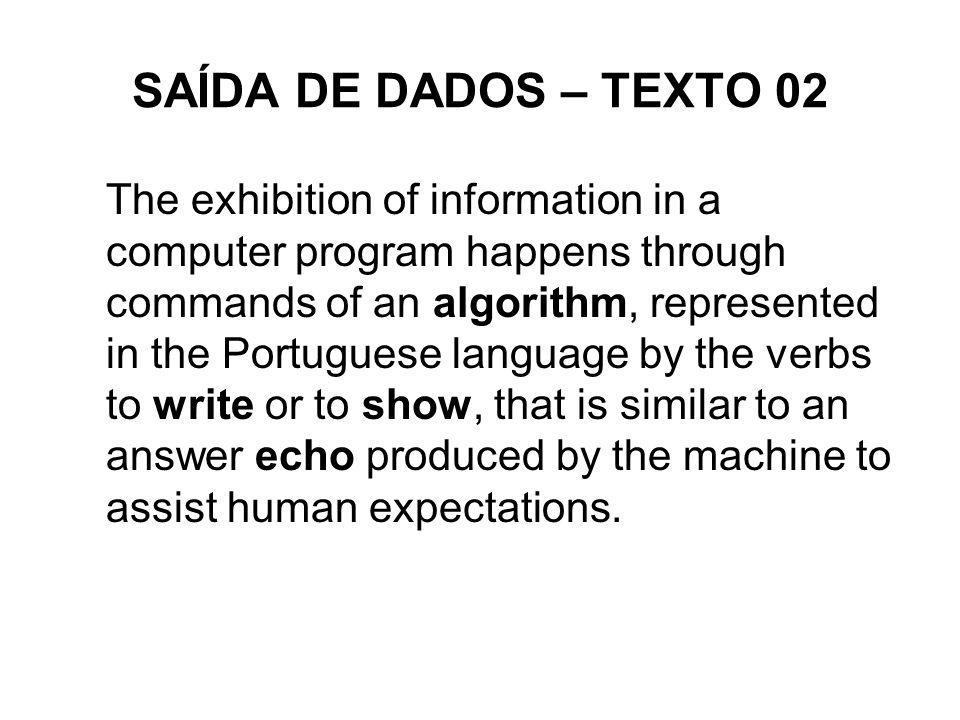 SAÍDA DE DADOS – TEXTO 02