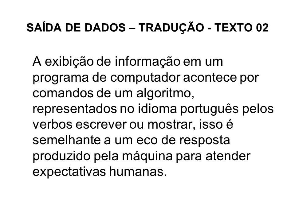 SAÍDA DE DADOS – TRADUÇÃO - TEXTO 02